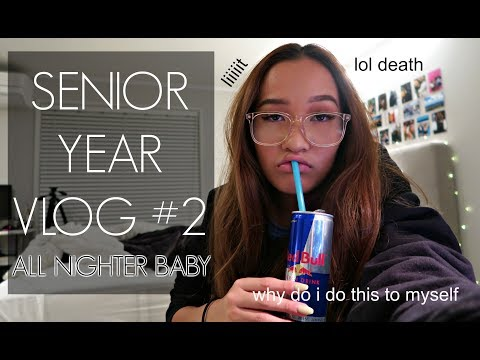 SENIOR YEAR VLOG #2: ALL NIGHTER BABYY