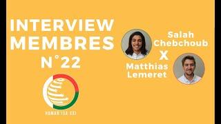 INTERVIEW MEMBRES N°22 : Salah & Matthias