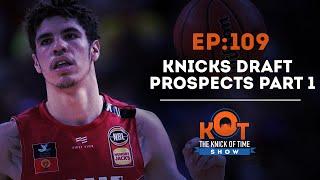 Knicks Draft Prospects 2020 Part 1   Lamelo Ball   Anthony Edwards  James wiseman #knicksPodcast