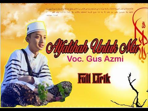 Viral...!!! Al Fatihah Untukmu  - Voc Gus Azmi