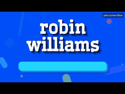 ROBIN WILLIAMS - HOW TO PRONOUNCE IT!?