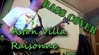 Aston Villa - Raisonne (bass cover)