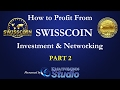 How to profit from Swisscoin Investment & Networking - Part 2