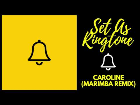 Caroline Ringtone (Marimba Remix) DOWNLOAD LINK