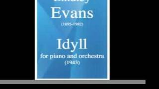Lindley Evans (1895-1982) : Idyll, for piano and orchestra (1943)