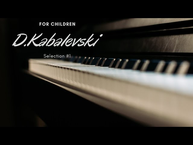 Dmitri Kabalevski - For Children - Selection #1