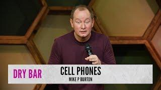 Cell Phones In Public. Mike P Burton