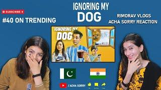IGNORING MY DOG FOR 24 HOURS REACTION   Rimorav Vlogs   ACHA SORRY REACTION