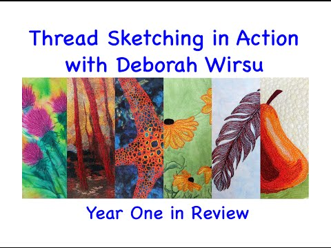 Thread Sketching in Action - Year One in Review - a message from Deborah Wirsu Textile Artist
