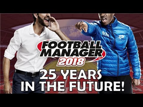 Football Manager 2018 | 25 Years in the Future