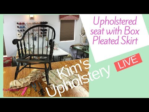 Upholstering a Windsor Chair Seat and Adding a Box Pleat Skirt  - Kim's Upholstery Live Episode 76