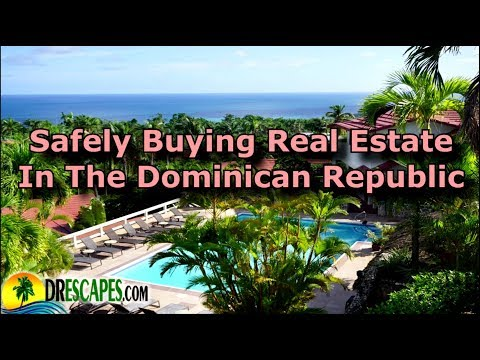 How To Safely Buy Real Estate In The Dominican Republic