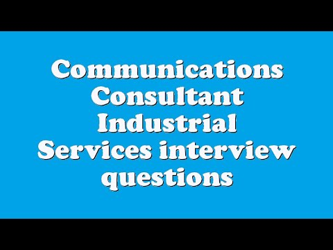 Communications Consultant Industrial Services Interview Questions