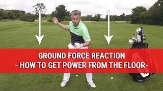 Ground Force Reaction - How To Get Power From The Floor - Golf Swing Tips - DWG