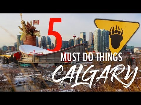 5 Things You MUST Do Around Calgary