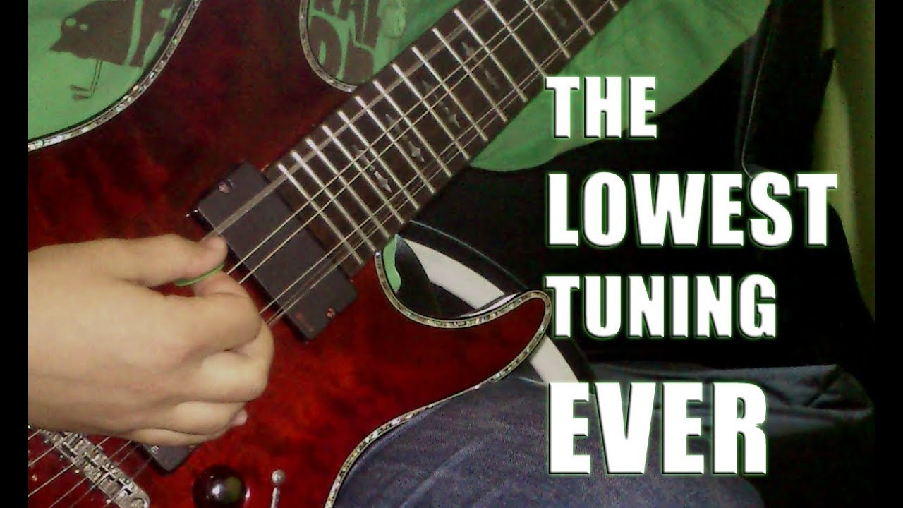 The Lowest Tuned Guitar In The World Incredible Djent