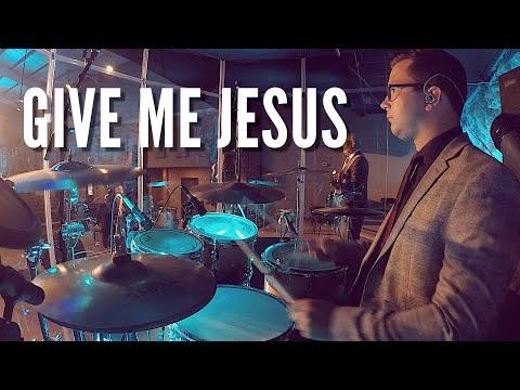 Give Me Jesus (Multi-Cam) // James Wilson // Ken Sharp