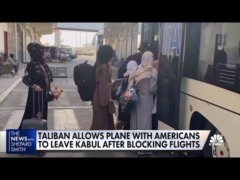 Taliban allows plane loaded with Americans to leave Kabul