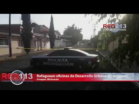 VIDEO Rafaguean oficinas de Desarrollo Urbano en Uruapan
