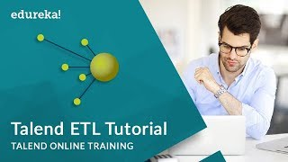 Talend ETL Tutorial | Talend Tutorial For Beginners | Talend Online Training | Edureka