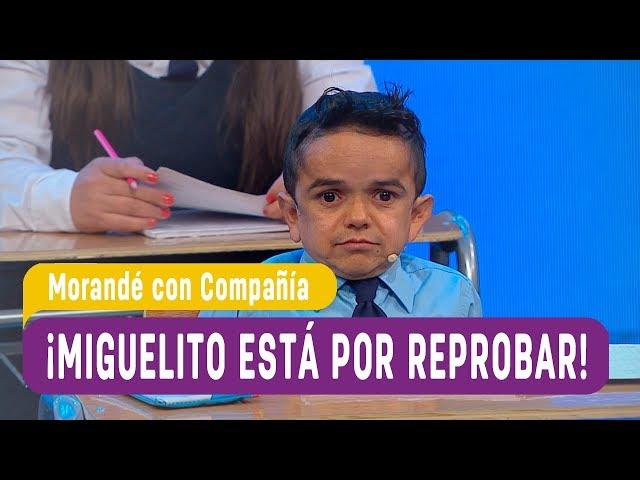 ¡Miguelito está por reprobar! - Morandé con Compañía 2017