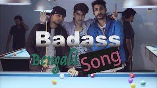 The BadAss Bengali Song By Salman Muqtadir