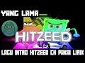 Lagu intro Hitzeed ch pakai lirik