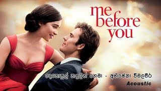 Acoustic Dekopul Kandulin Thema - Abhisheka Wimalaweera - ME BEFORE YOU.mp3