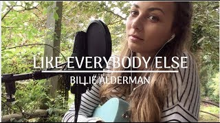 Like Everybody Else - Lennon Stella Cover by Billie Alderman