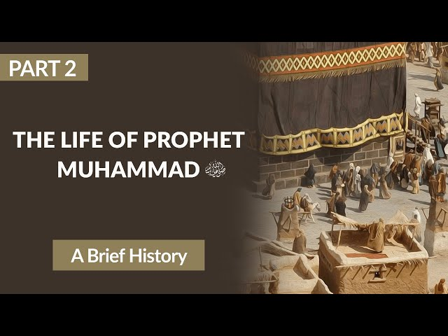 Part 2 of The Life of the Prophet Muhammad pbuh