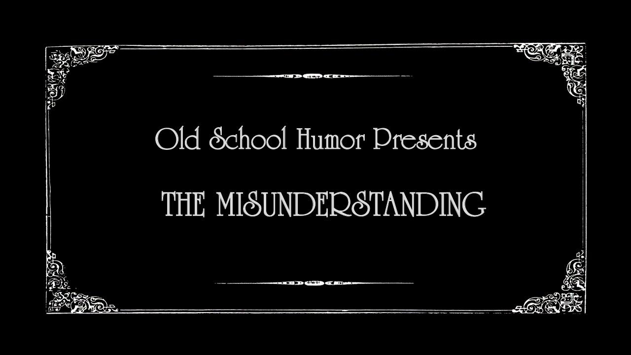 old school humor the misunderstanding youtube