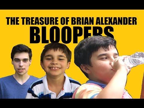 """The Treasure of Brian Alexander"" Bloopers"