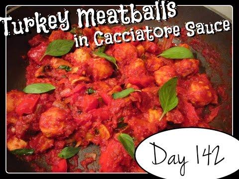 Turkey Meatballs in Spicy Cacciatore Sauce Recipe [DAY 142]