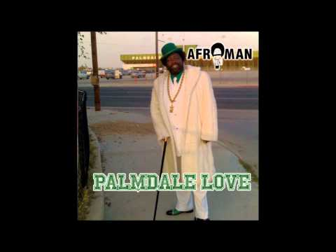 """Afroman, """"Palmdale Love Outro"""""""