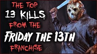 Top 13 Kills from FRIDAY THE 13th!
