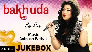 Bakhuda by rani | audio juke box | latest romantic & indipop songs | red ribbon