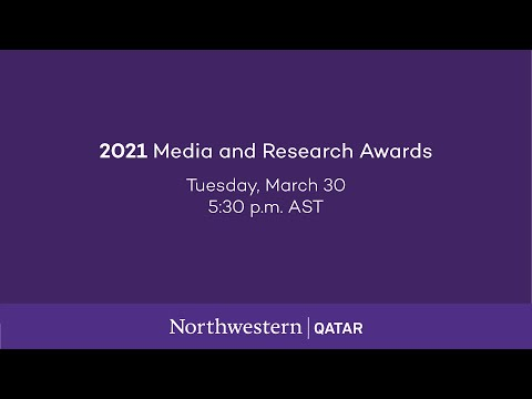 2021 Media And Research Awards -Northwestern University in Qatar