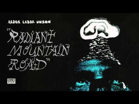 Arbor Labor Union - Radiant Mountain Road