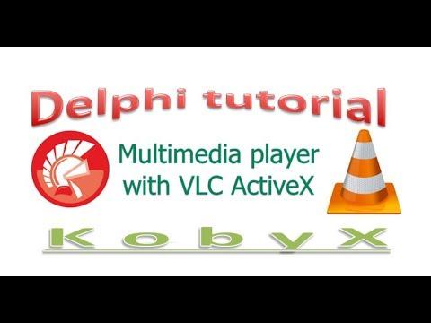 Media Player VLC ActiveX Delphi tutorial