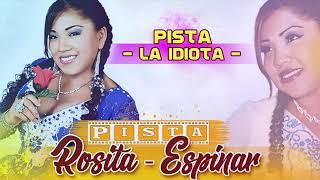 La Idiota - Rosita Espinar /Karaoke - Pista/