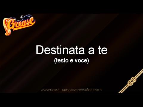 Musical Grease Italiano - Destinata a te (testo e voce)