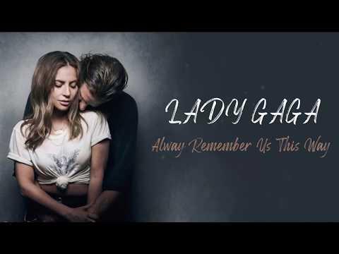 Always Remember Us This Way - Lady Gaga ( Lirik Terjemahan )
