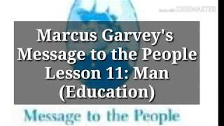 Marcus Garvey's Message To The People: Lesson 11: Man (Education)