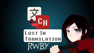 Lost In Translation: RWBY