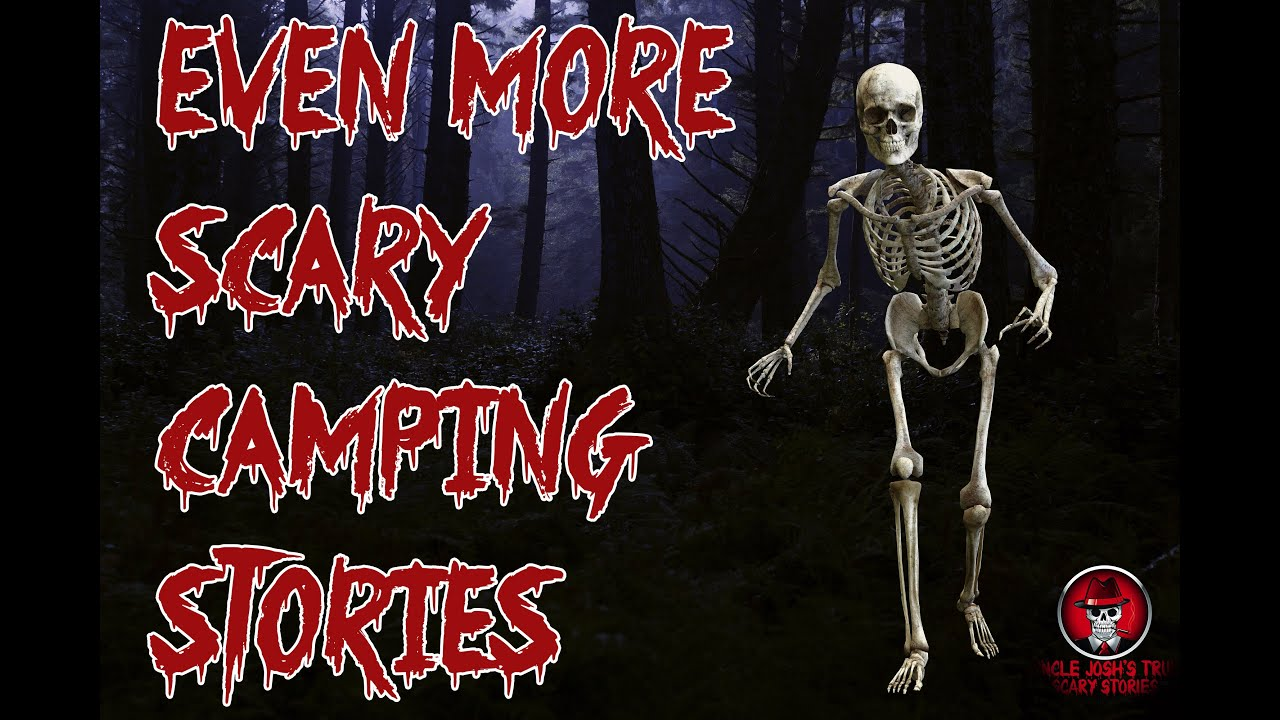 Uncle Josh's True Scary Stories | Even More Scary Camping Stories