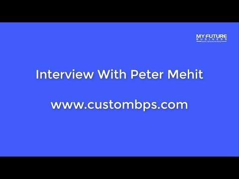 Interview With Peter Mehit Custom BPS - Business Planning, Blockchain & The Future Of Cryptocurrency