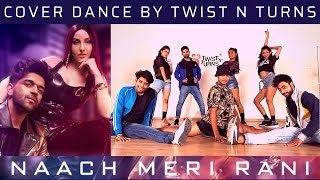 Naach Meri Rani: Guru Randhawa Feat. Nora Fatehi | Tanishk Bagchi | Nikhita Gandhi | Twist N Turns