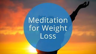 Guided Meditation for Weight Loss | Weight Loss Meditation | OMG. I Can Meditate!