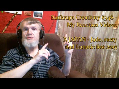 X JAPAN - Jade, rusty nail Lunatic fest 2015 : Bankrupt Creativity #348 - My Reaction Videos