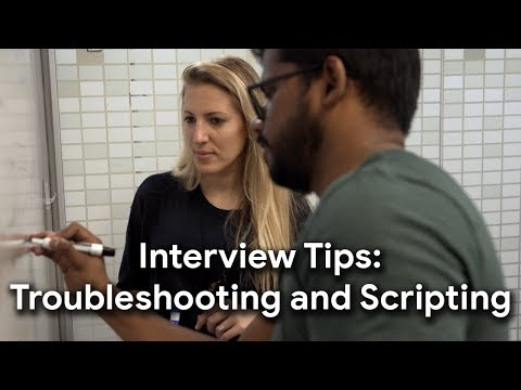 Prepare for Your Google Interview: Troubleshooting and Scripting